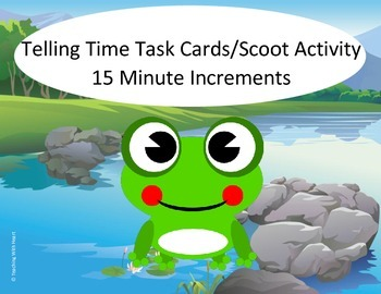 Telling Time Scoot - 15 Minutes (Telling Time Task Cards)
