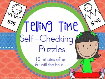 Telling Time Self Checking Puzzles- 15 minutes after and until the hour