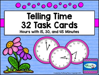 Telling Time Task Cards - 15 Minute Intervals