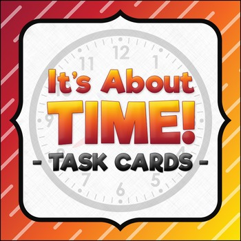Telling Time Task Cards - Worded Problems
