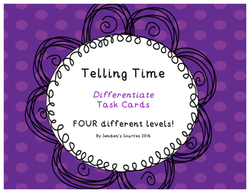Telling Time Task Cards four Levels!