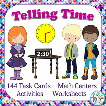 Telling Time Unit with 144 Task Cards for Math Centers