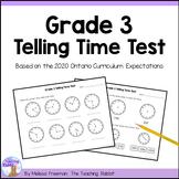 Grade 3 Telling Time Test (Ontario Curriculum)