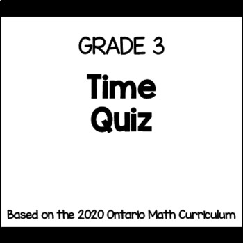 Telling Time Test for Grade 3 (Ontario Curriculum)