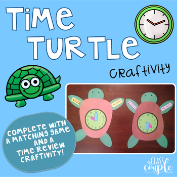 Telling Time: Time Turtle Craftivity & Matching Game