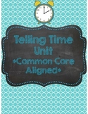 Telling Time Unit *Common Core Aligned*