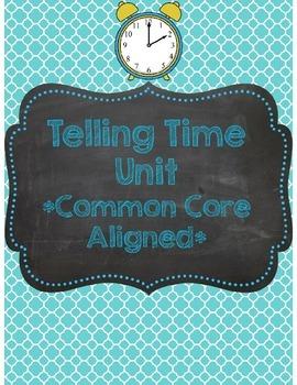 Telling Time Unit *Common Core Aligned*