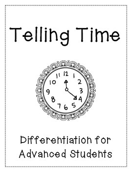 Telling Time Unit for Advanced Students