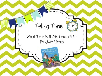 Telling Time: What Time is it Mr. Crocodile? By Judy Sierra