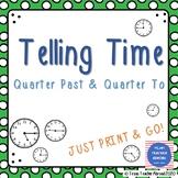 Telling Time Worksheet: Quarter Past & Quarter To