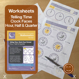 Telling Time | Worksheets/Printables | Hour, Half and Quar