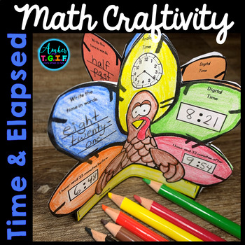 Telling Time and Elapsed Time - Thanksgiving Math Craftivity