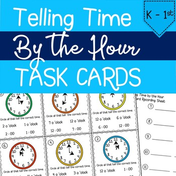 Telling Time by the Hour *TASK CARDS*