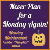 "Life Skills: MONDAY MAINTENANCE 2.1 October ""Pumpkins"" Ed."