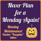 "Life Skills: MONDAY MAINTENANCE 2.1 October ""Pumpkins"" Ed."