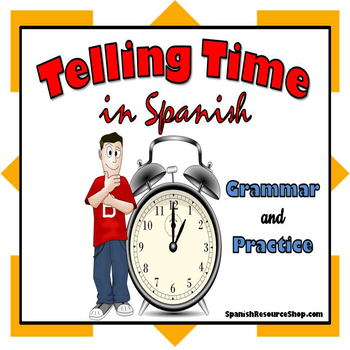 Telling Time in Spanish Grammar Notes and Practice Powerpo