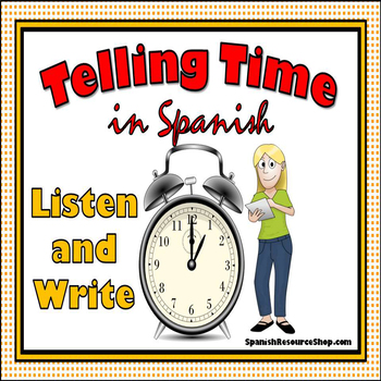 Telling Time in Spanish Listen and Write Practice Powerpoint