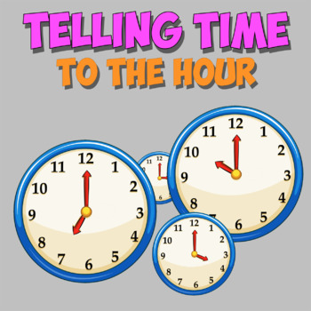 Telling Time (on a clock) to the hour