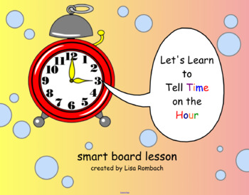 Telling Time on the Hour Math SmartBoard Lesson Primary Grades
