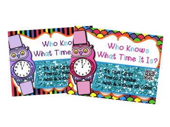 Telling Time to 1 minute Bundle w/wo QR Codes