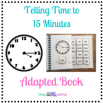 Telling Time to 15 Minutes Adapted Book
