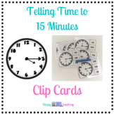 Telling Time to 15 Minutes Clip Cards for Elementary and S