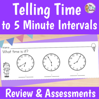 Telling Time to 5 Minute Intervals Exit Tickets, Review Game, and Assessment