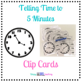 Telling Time to 5 Minutes Clip Cards for Elementary and Sp