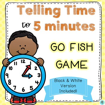 Telling Time to 5 Minutes GO FISH
