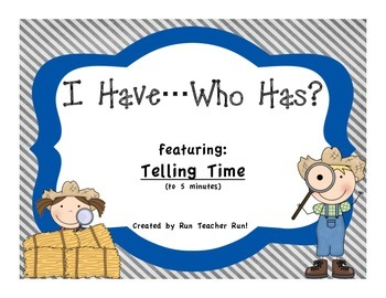 Telling Time to 5 Minutes I Have...Who Has? Game