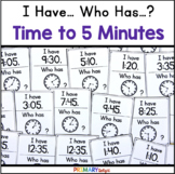 Telling Time to Five Minutes: I Have... Who Has...?