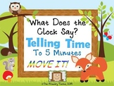 Telling Time to Five Minutes MOVE IT! - What Does the Clock Say?