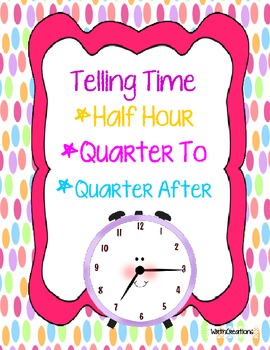 Telling Time to Half and Quarter Hours