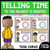 Telling Time (to Nearest 5 Minutes) Digital & Print Task Cards