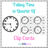 Telling Time to Quarter of Clip Cards for Elementary and S