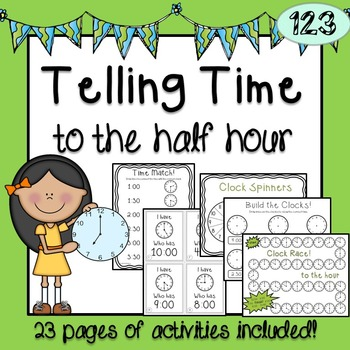 Telling Time to the Half Hour - Activity Bundle
