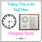 Telling Time to the Half Hour Adapted Book