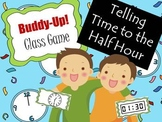 Telling Time to the Half Hour - BUDDY-UP!