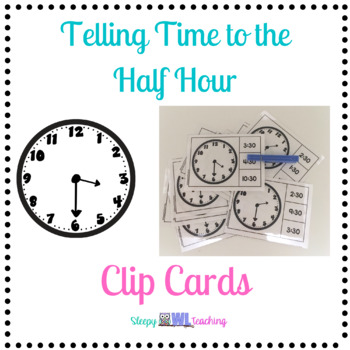 Telling Time to the Half Hour Clip Cards for Elementary and Special Education