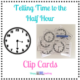 Telling Time to the Half Hour Clip Cards for Elementary an