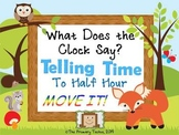 Telling Time to the Half-Hour MOVE IT! - What Does the Clock Say?