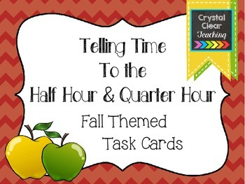 Telling Time to the Half Hour & Quarter Hour - Fall Themed