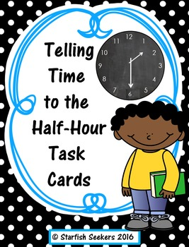 Telling Time to the Half-Hour: Task Cards