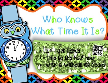 Telling Time to the Half Hour w/wo QR Codes