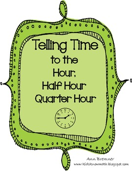Telling Time to the Hour, Half Hour & Quarter Hour