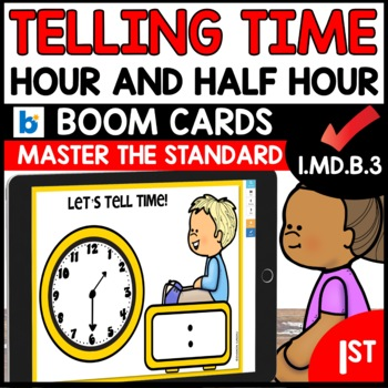 Telling Time to the Hour and Half Hour   1.MD.B.3   BOOM CARDS