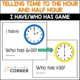 Telling Time to the Hour and Half Hour I Have Who Has Cards