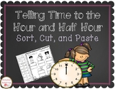 Telling Time to the Hour and Half Hour Sort, Cut, and Paste