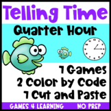 Telling Time to the Quarter Hour Games, Cut and Paste Worksheets, Color by Code
