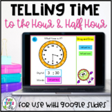 Telling Time to the Hour and Half Hour for Google Slides™